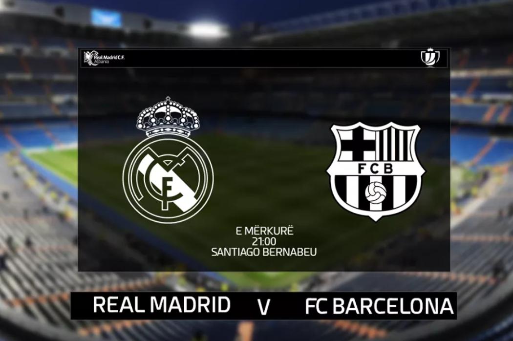 Real Madrid – Barcelona, statistikat dhe formacionet e mundshme
