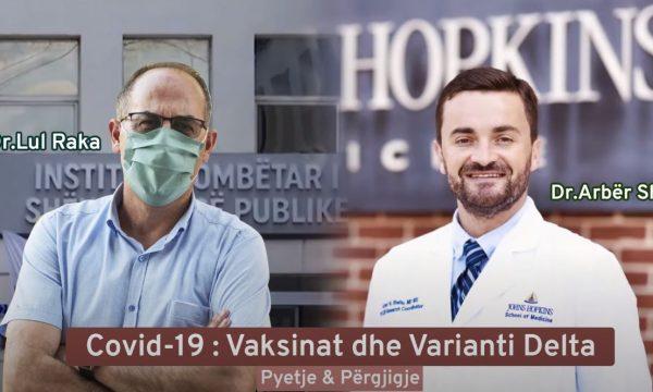 Lul Raka dhe Arbër Shehu përgjigjen në pyetjet më të shpeshta rreth variantit Delta dhe vaksinave